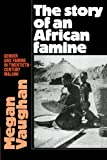 The Story of an African Famine: Gender and Famine in Twentieth-Century Malawi