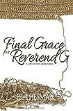 Final Grace for Reverend G