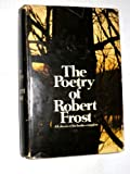 The Poetry of Robert Frost Edited By Edward Connery Lathem First Edition with Dust Jacket