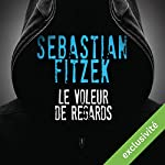 Le voleur de regards | Sebastian Fitzek
