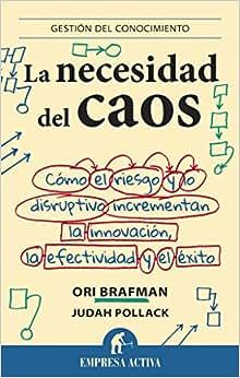 La Necesidad Del Caos (Gestion Del Conocimiento) (Spanish Edition)