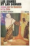 echange, troc Simon - Les signes et les songes / essai sur le theatre et la fete