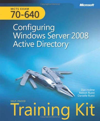 MCTS Self-Paced Training Kit (Exam 70-640): Configuring...