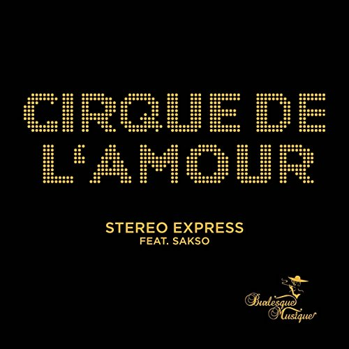 Stereo Express Feat. Sakso-Cirque De Lamour-(BURCD003)-CD-FLAC-2014-dh Download