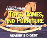 The Family Handyman: Toys, Games, and Furniture