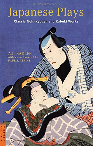 Japanese Plays: Classic Noh, Kyogen and Kabuki Works (Tuttle Classics)