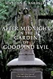 Marilyn J Bardsley After Midnight in the Garden of Good and Evil