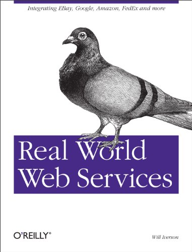 Real World Web Services: Integrating Ebay, Google, Amazon, Fedex And More front-612601