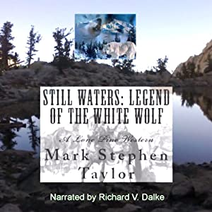 Still Waters: Legend of the White Wolf (A Lone Pine Western) | [Mark Stephen Taylor]