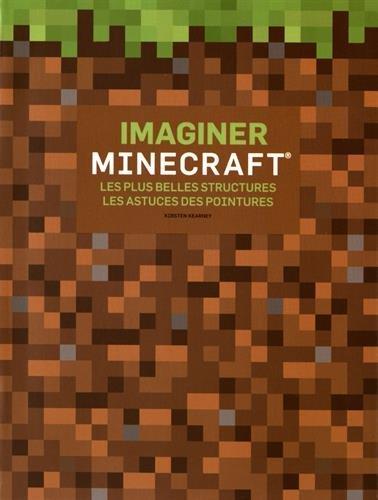 Imaginer Minecraft : les plus belles structures, les astuces des pointures