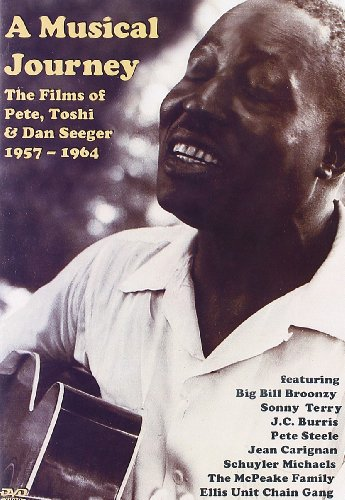 A Musical Journey The Films of Pete, Toshi and Dan Seeger