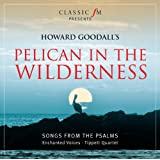 Howard Goodall: Pelican In The Wilderness