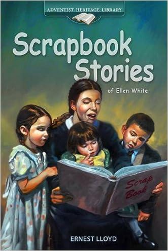 Scrapbook Stories of Ellen White written by Ernest Lloyd