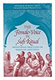 The Female Voice in Sufi Ritual: Devotional Practices of Pakistan and India (0292705158) by Shemeem Burney Abbas