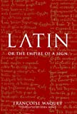 Latin or the Empire of a Sign: From the Sixteenth to the Twentieth Centuries (1859844022) by Waquet, Francoise