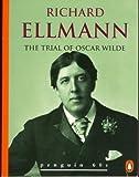 Trial of Oscar Wilde (Penguin 60s S) (0146002059) by RICHARD ELLMANN