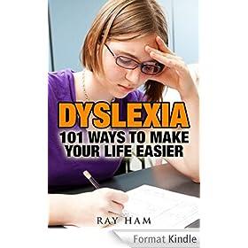 DYSLEXIA: 101 WAYS TO MAKE YOUR LIFE EASIER (English Edition)