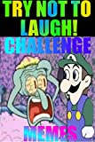#5: MEMES: HARDEST TRY NOT TO LAUGH CHALLENGE!!! IF YOU WIN YOU CAN HAVE MY KIDNEYS... IF YOU CRINGE YOU LOSE SO DONT GET GIGGLY 3000+ MEMES BEST FREE SPONGEBOB ... JOKES MARIO LUIGI ZELDA YOSHI PRINCESS PEAC