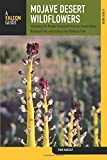 Search : Mojave Desert Wildflowers: A Field Guide To  Wildflowers, Trees, And Shrubs Of The Mojave Desert, Including The Mojave National Preserve, Death Valley ... Joshua Tree National Park (Wildflower Series)