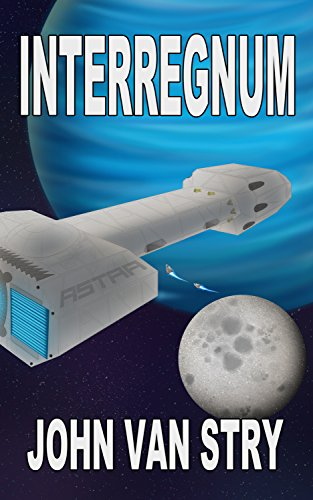 John Van Stry - Interregnum (Children of Steel Book 2)