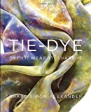 Tie-Dye: Dye It, Wear It, Share It