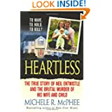Heartless: The True Story of Neil Entwistle and the Cold Blooded Murder of his Wife and Child (St.... by Michele R. McPhee
