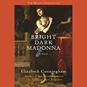 Bright Dark Madonna: A Novel | Elizabeth Cunningham