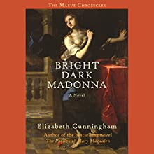 Bright Dark Madonna: A Novel (       UNABRIDGED) by Elizabeth Cunningham Narrated by Heather O'Neill