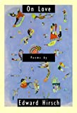 By Edward Hirsch On Love: Poems [Paperback]