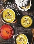 Purely Pumpkin: More Than 100 Seasona...