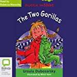 The Two Gorillas: Aussie Nibbles | Ursula Dubosarsky