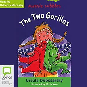 The Two Gorillas: Aussie Nibbles | [Ursula Dubosarsky]