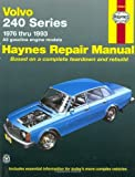 Robert Maddox Volvo 240 Series (1976-1993) Automotive Repair Manual (Haynes Automotive Repair Manuals)