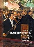 Musikinstrumentenführer II.Teil,1800-1950
