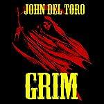 Grim | John Del Toro