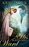Image of His Wayward Ward - A Regency Novella (Risque Regency)