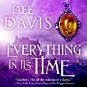 Everything in Its Time: Time Travel Trilogy, Book 1 (       UNABRIDGED) by Dee Davis Narrated by Ross Pendleton