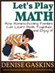 Let's Play Math: How Homeschooling Fa...