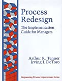img - for Process Redesign: The Implementation Guide for Managers by Arthur R. Tenner Irving J. DeToro (1996-09-15) Hardcover book / textbook / text book