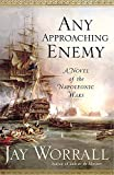 img - for Any Approaching Enemy: A Novel of the Napoleonic Wars book / textbook / text book