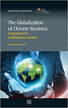 The Globalization Of Chinese Business (Chandos Asian Studies Series)