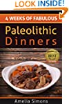4 Weeks of Fabulous Paleolithic Dinne...