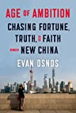 img - for Age of Ambition: Chasing Fortune, Truth, and Faith in the New China book / textbook / text book