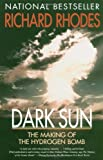 Dark Sun: The Making of the Hydrogen Bomb (0684824140) by Richard Rhodes
