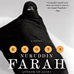 Knots (       UNABRIDGED) by Nuruddin Farah Narrated by Robin Miles