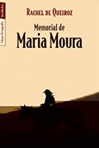 Memorial de Maria Moura (Portuguese Edition) Rachel de Queiroz