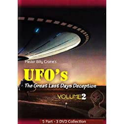 UFO's - The Great Last Days' Deception, Volume 2