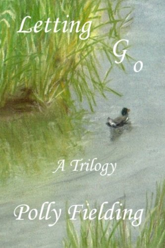 Letting Go: A Trilogy