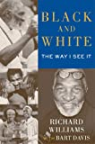 Richard Williams Black and White: The Way I See It