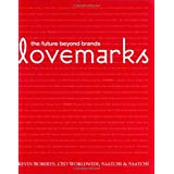 Lovemarks: The Future Beyond Brandsby Kevin Roberts